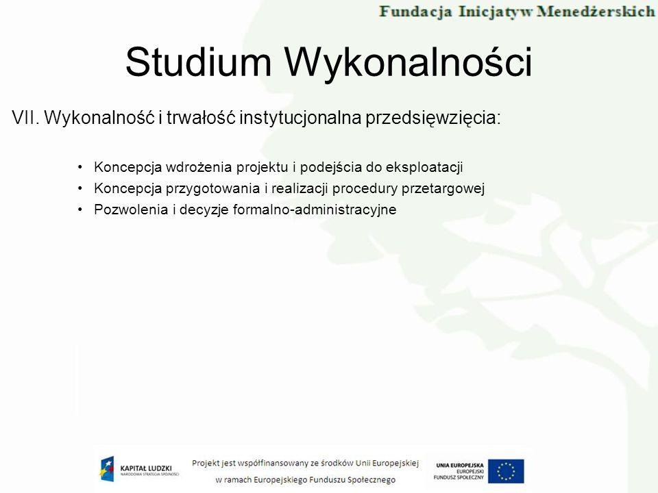 VII. Wykonalność i trwałość instytucjonalna przedsięwzięcia: Koncepcja wdrożenia projektu i podejścia do eksploatacji Koncepcja przygotowania i realiz