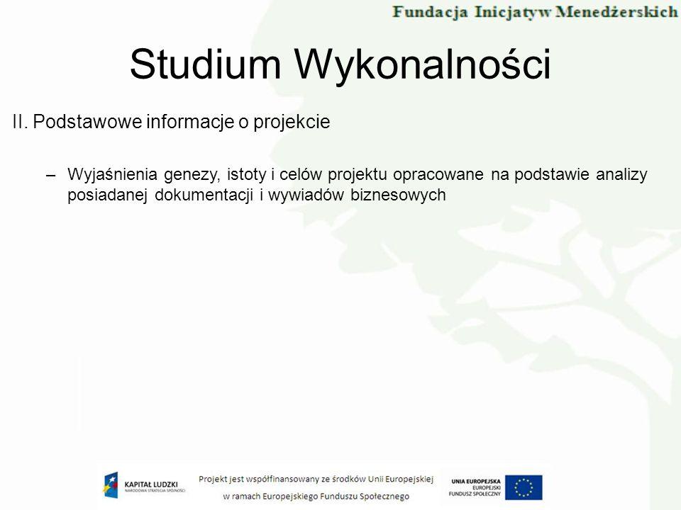 II. Podstawowe informacje o projekcie –Wyjaśnienia genezy, istoty i celów projektu opracowane na podstawie analizy posiadanej dokumentacji i wywiadów