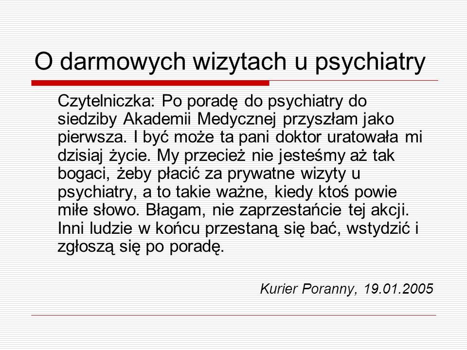 O darmowych wizytach u psychiatry Czytelniczka: Po poradę do psychiatry do siedziby Akademii Medycznej przyszłam jako pierwsza. I być może ta pani dok