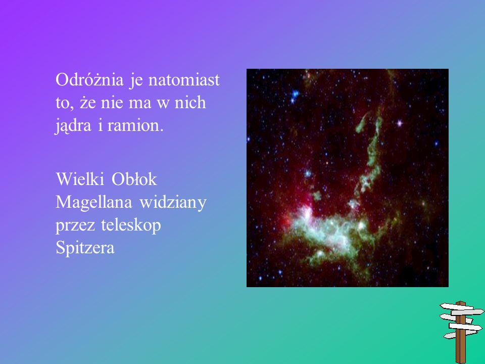 Odróżnia je natomiast to, że nie ma w nich jądra i ramion. Wielki Obłok Magellana widziany przez teleskop Spitzera