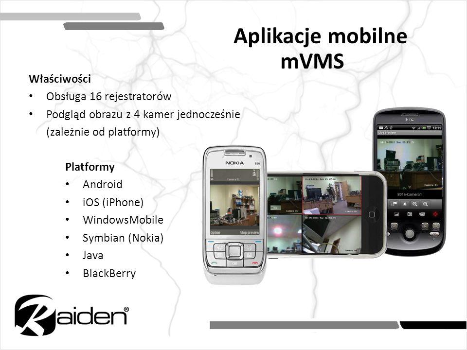 Aplikacje mobilne mVMS Platformy Android iOS (iPhone) WindowsMobile Symbian (Nokia) Java BlackBerry Właściwości Obsługa 16 rejestratorów Podgląd obraz