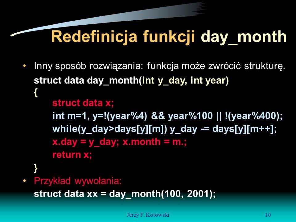 Jerzy F. Kotowski10 Inny sposób rozwiązania: funkcja może zwrócić strukturę.