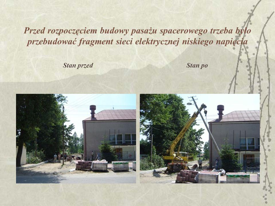 Przed rozpoczęciem budowy pasażu spacerowego trzeba było przebudować fragment sieci elektrycznej niskiego napięcia Stan przedStan po