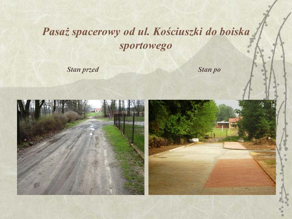Pasaż spacerowy od ul. Kościuszki do boiska sportowego Stan przedStan po
