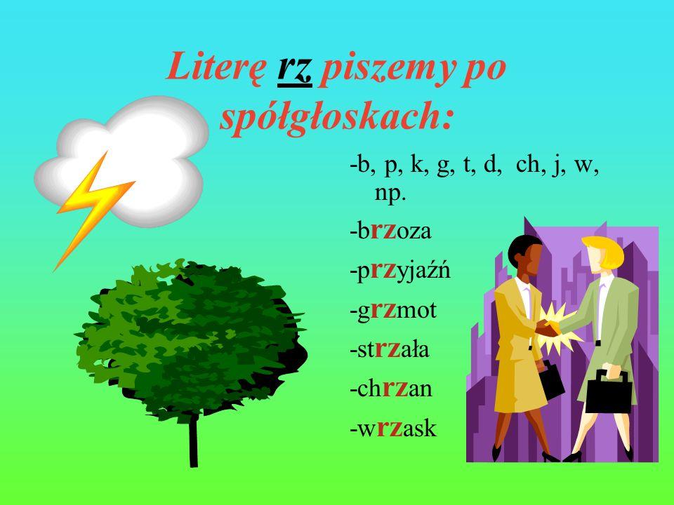 Piszemy również w wielu przyrostkach -ula, np. Krasula -ulec, np. hamulec -unek, np. podarunek -unia, np. ciotunia -uszek, np. dzbanuszek -usia, np. m