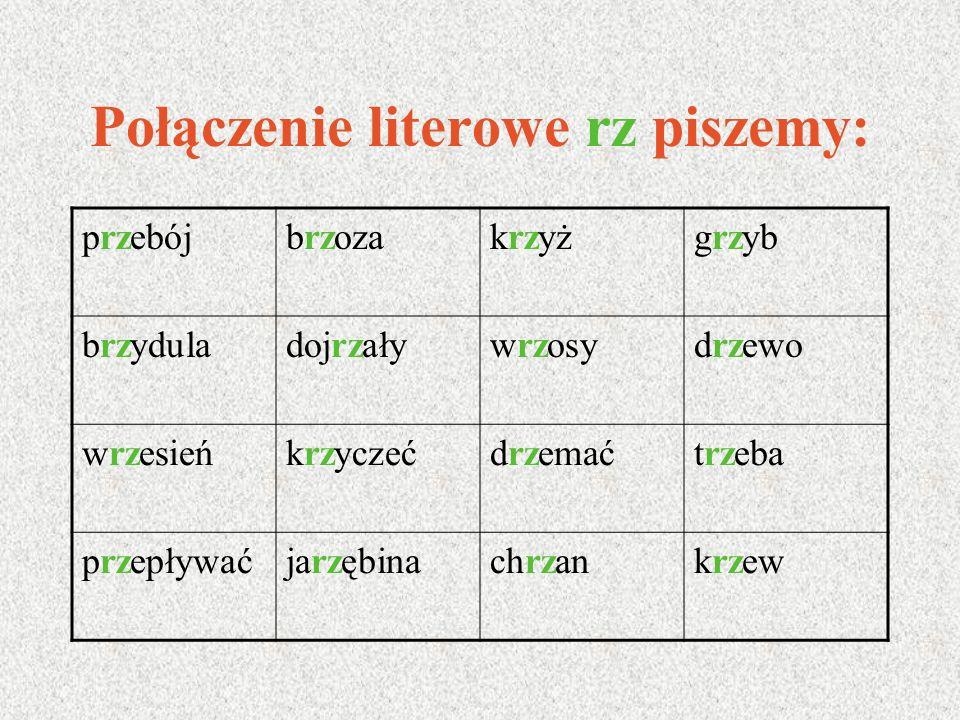 Literę u piszemy W większości polskich wyrazów, np. b u łka, u mowa, u lica, k u pować, d u żo, ch u dy