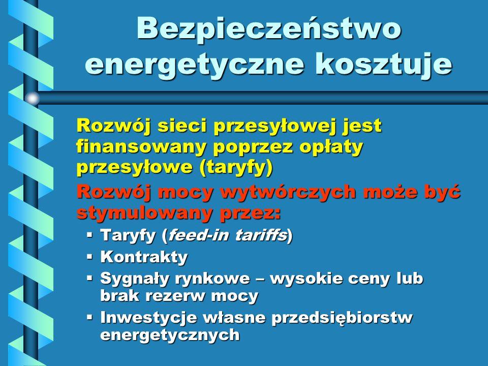 Bezpieczeństwo energetyczne kosztuje Rozwój sieci przesyłowej jest finansowany poprzez opłaty przesyłowe (taryfy) Rozwój mocy wytwórczych może być sty