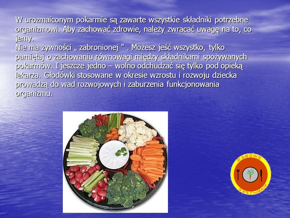 W urozmaiconym pokarmie są zawarte wszystkie składniki potrzebne organizmowi. Aby zachować zdrowie, należy zwracać uwagę na to, co jemy. Nie ma żywnoś