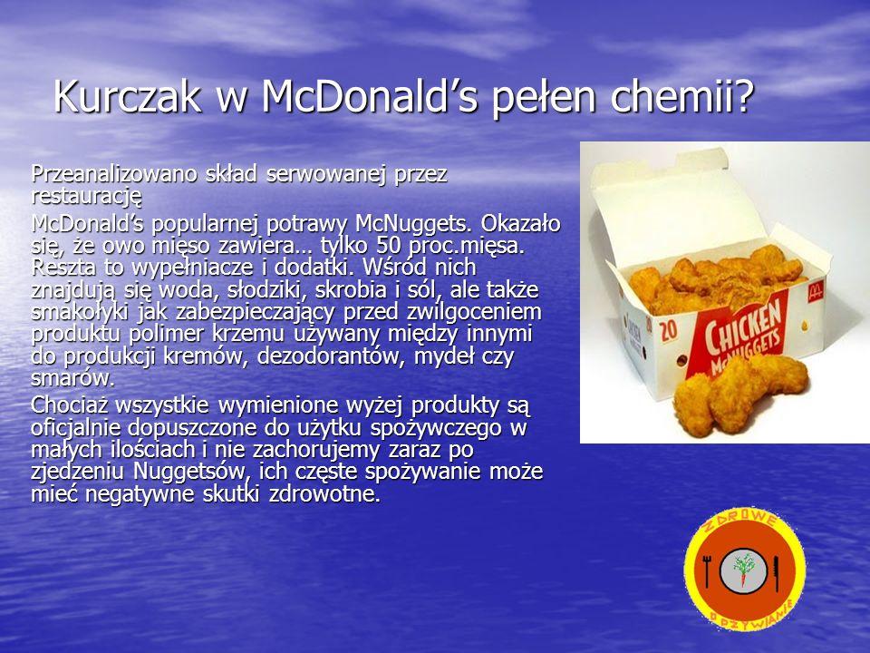 Kurczak w McDonalds pełen chemii? Przeanalizowano skład serwowanej przez restaurację McDonalds popularnej potrawy McNuggets. Okazało się, że owo mięso