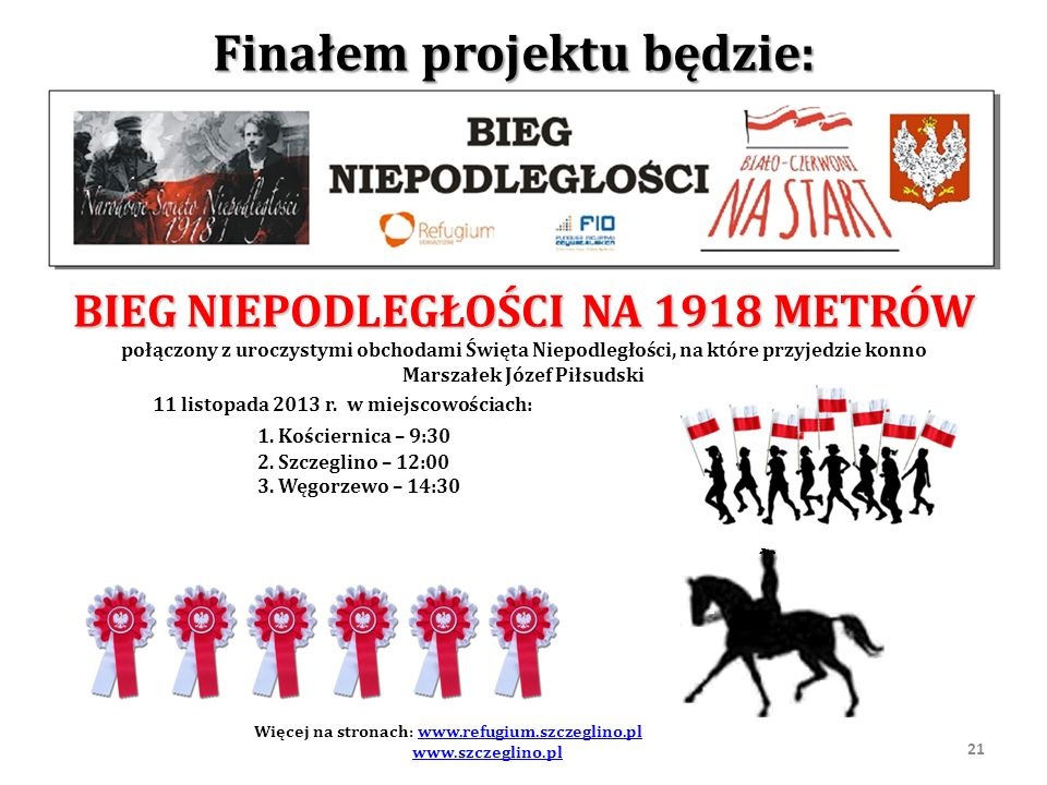 BIEG NIEPODLEGŁOŚCI NA 1918 METRÓW połączony z uroczystymi obchodami Święta Niepodległości, na które przyjedzie konno Marszałek Józef Piłsudski 11 lis