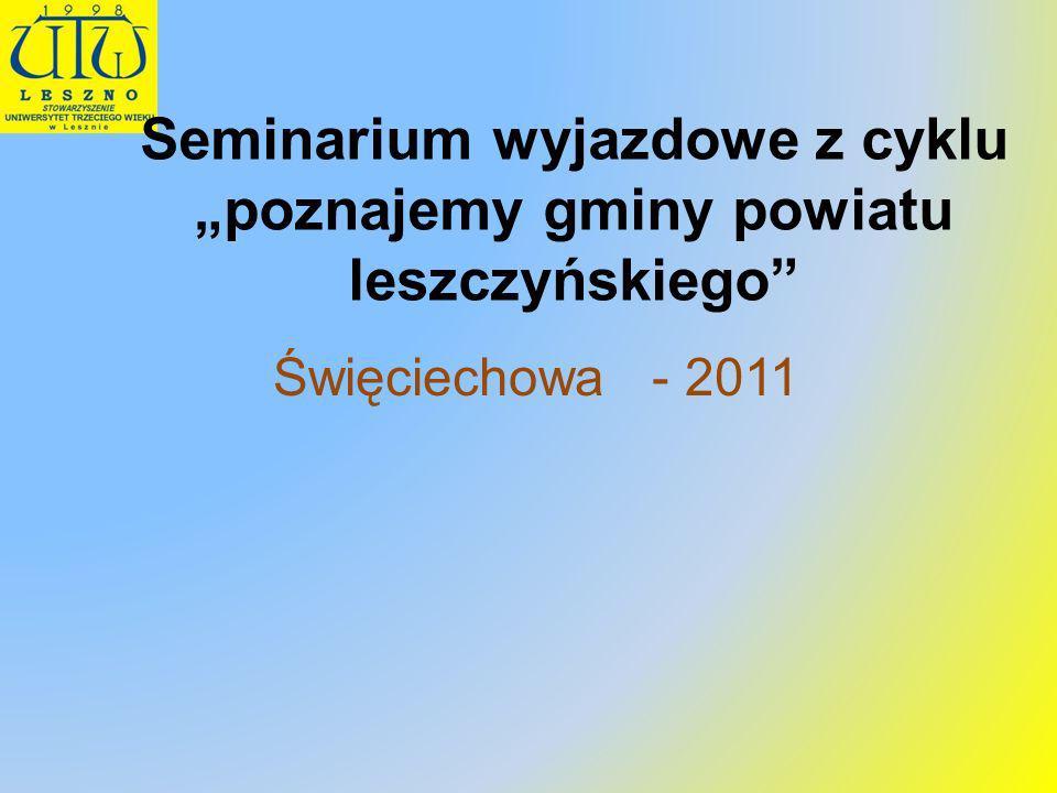 Seminarium wyjazdowe z cyklu poznajemy gminy powiatu leszczyńskiego Święciechowa - 2011