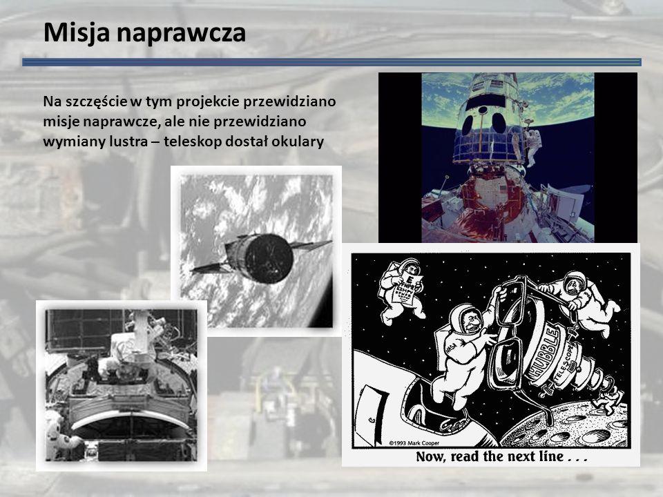 Misja naprawcza Na szczęście w tym projekcie przewidziano misje naprawcze, ale nie przewidziano wymiany lustra – teleskop dostał okulary