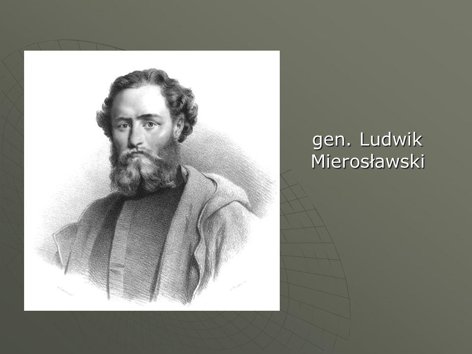 gen. Ludwik Mierosławski gen. Ludwik Mierosławski