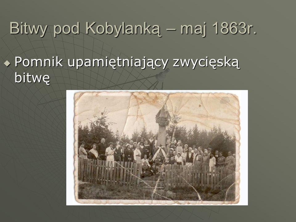 Bitwy pod Kobylanką – maj 1863r. Pomnik upamiętniający zwycięską bitwę Pomnik upamiętniający zwycięską bitwę