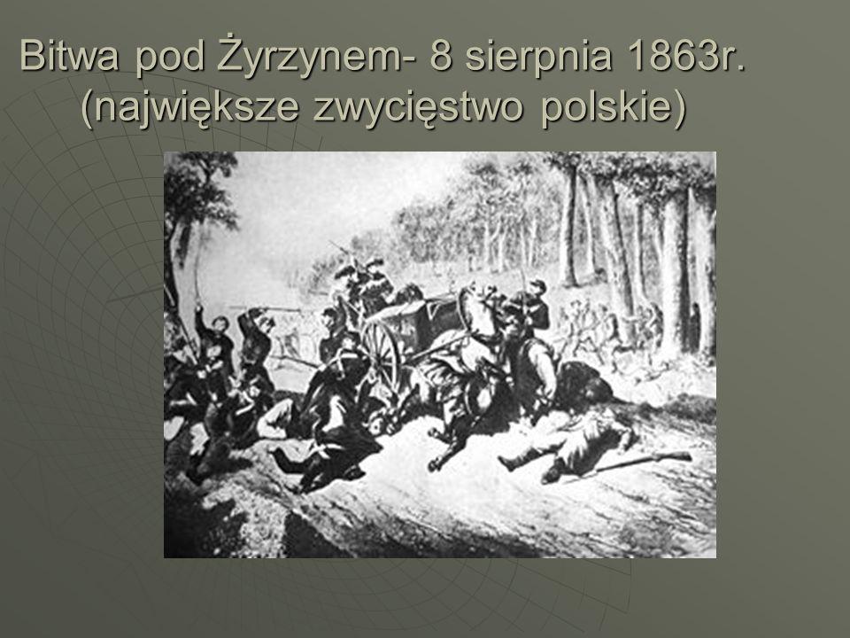 Bitwa pod Żyrzynem- 8 sierpnia 1863r. (największe zwycięstwo polskie)