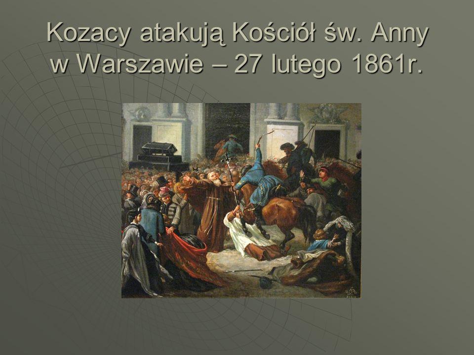 Kozacy atakują Kościół św. Anny w Warszawie – 27 lutego 1861r.