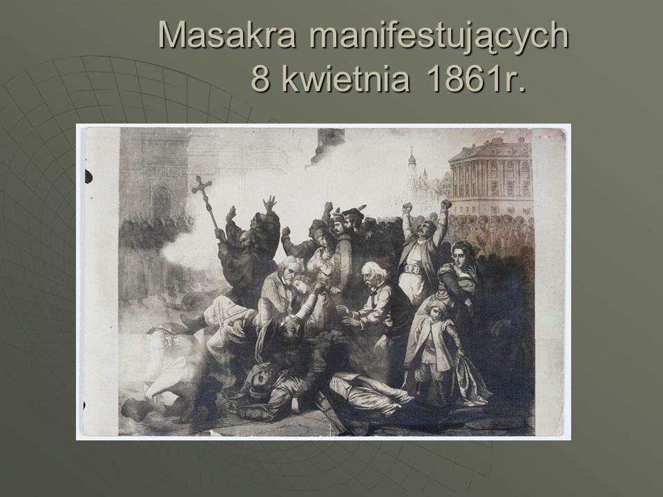 Masakra manifestujących 8 kwietnia 1861r. Masakra manifestujących 8 kwietnia 1861r.