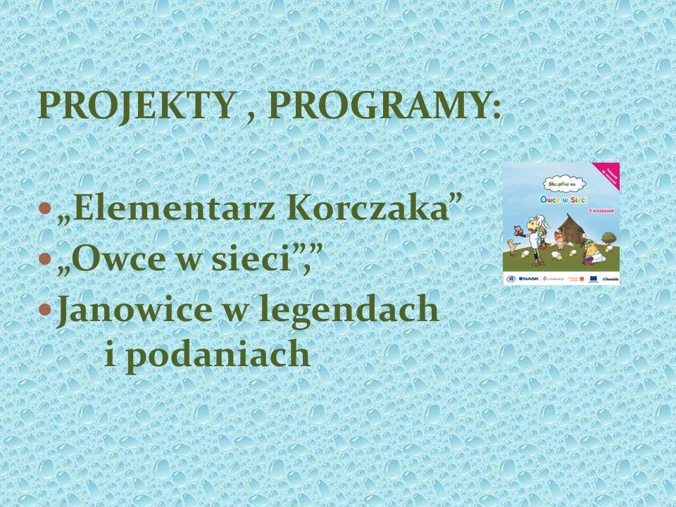PROJEKTY, PROGRAMY: Elementarz Korczaka Owce w sieci, Janowice w legendach i podaniach