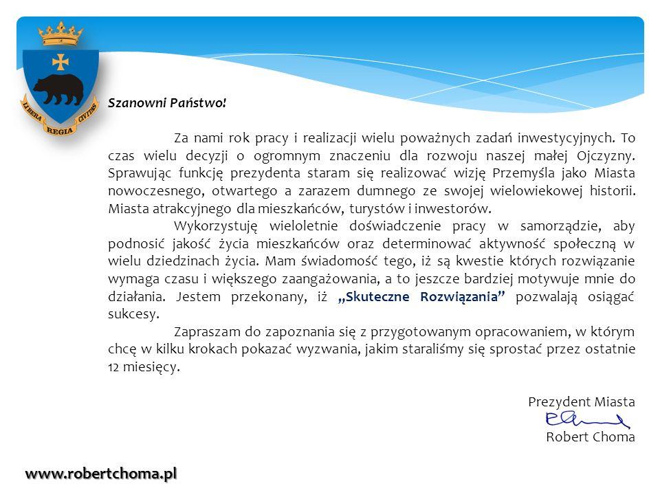 Rok temu deklarowałem działania w wielu dziedzinach życia społecznego: www.robertchoma.pl strefa ekonomiczna system zachęt dla inwestorów pożyczki dla przedsiębiorców dotacje dla przedsiębiorców podziemna trasa turystyczna renowacja Zamku Kazimierzowskiego dalsza odnowa zabytkowych kamienic Starówki obwodnica – mniejszy ruch samochodów w mieście termomodernizacja szkół rewitalizacja parku miejskiego remonty chodników więcej zieleni nowe kierunki w szkołach średnich dostosowane do potrzeb rynku pracy stypendia dla uczniów najzdolniejszych pomoc finansowa najbiedniejszym uczniom