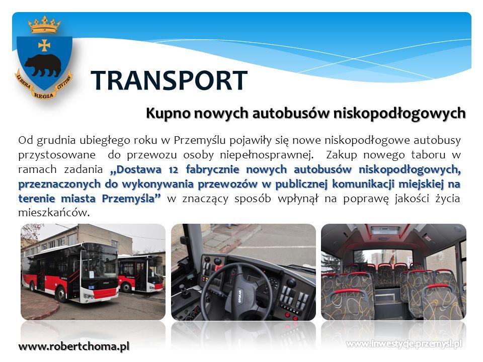 TRANSPORT www.robertchoma.pl Kupno nowych autobusów niskopodłogowych Dostawa 12 fabrycznie nowych autobusów niskopodłogowych, przeznaczonych do wykony