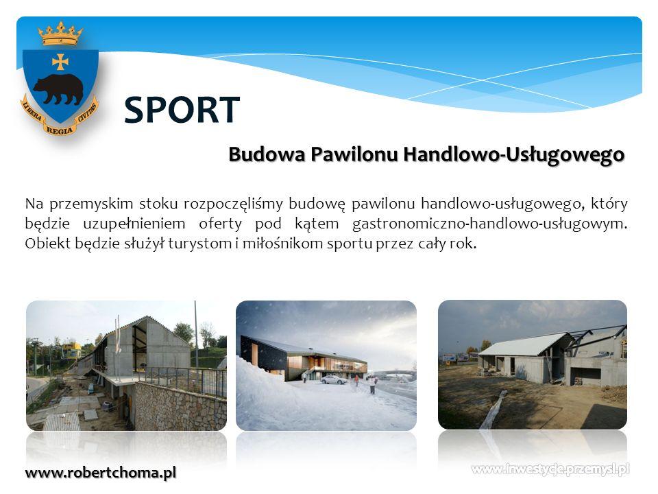 SPORT www.robertchoma.pl Budowa Pawilonu Handlowo-Usługowego Na przemyskim stoku rozpoczęliśmy budowę pawilonu handlowo-usługowego, który będzie uzupe