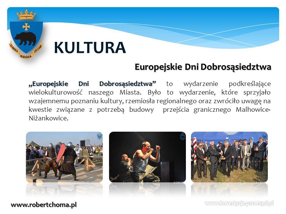 KULTURA www.robertchoma.pl Europejskie Dni Dobrosąsiedztwa Europejskie Dni Dobrosąsiedztwa Europejskie Dni Dobrosąsiedztwa to wydarzenie podkreślające