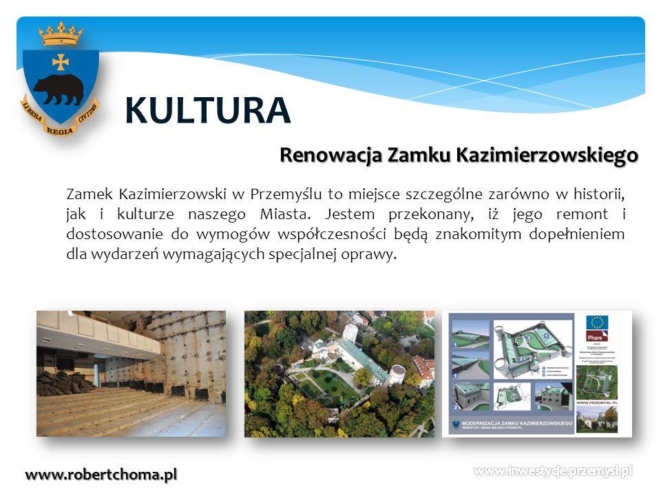 KULTURA www.robertchoma.pl Renowacja Zamku Kazimierzowskiego Zamek Kazimierzowski w Przemyślu to miejsce szczególne zarówno w historii, jak i kulturze
