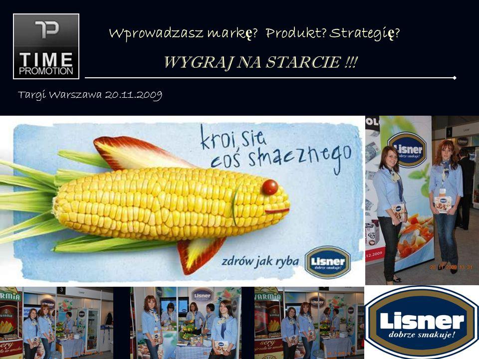 Wprowadzasz mark ę Produkt Strategi ę WYGRAJ NA STARCIE !!! Targi Warszawa 20.11.2009