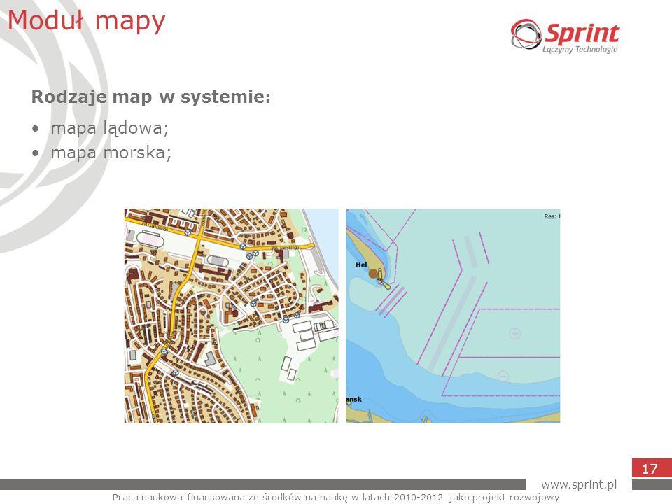 www.sprint.pl 17 Moduł mapy Praca naukowa finansowana ze środków na naukę w latach 2010-2012 jako projekt rozwojowy Rodzaje map w systemie: mapa lądow