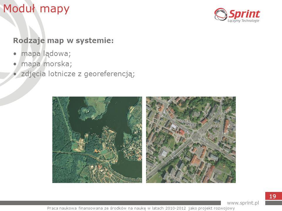 www.sprint.pl 19 Moduł mapy Praca naukowa finansowana ze środków na naukę w latach 2010-2012 jako projekt rozwojowy Rodzaje map w systemie: mapa lądow