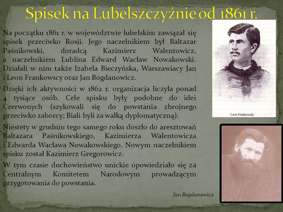 Na początku 1861 r. w województwie lubelskim zawiązał się spisek przeciwko Rosji. Jego naczelnikiem był Baltazar Paśnikowski, doradcą Kazimierz Walent