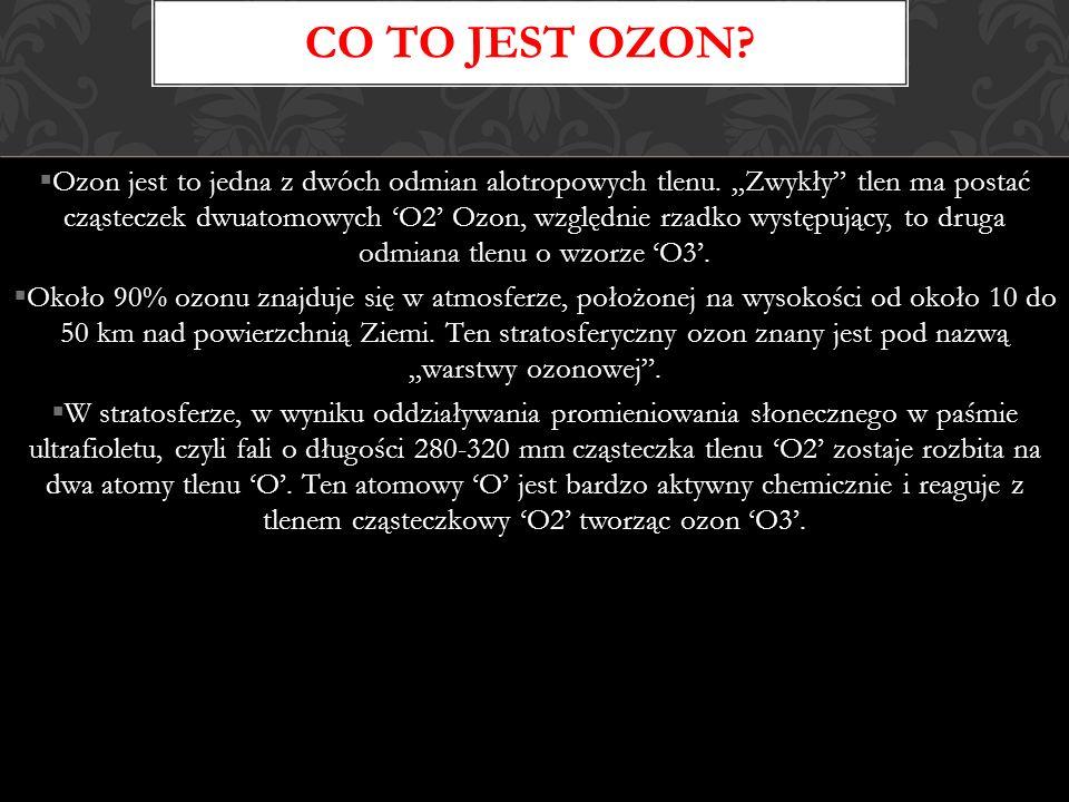 Ozon jest to jedna z dwóch odmian alotropowych tlenu. Zwykły tlen ma postać cząsteczek dwuatomowych O2 Ozon, względnie rzadko występujący, to druga od