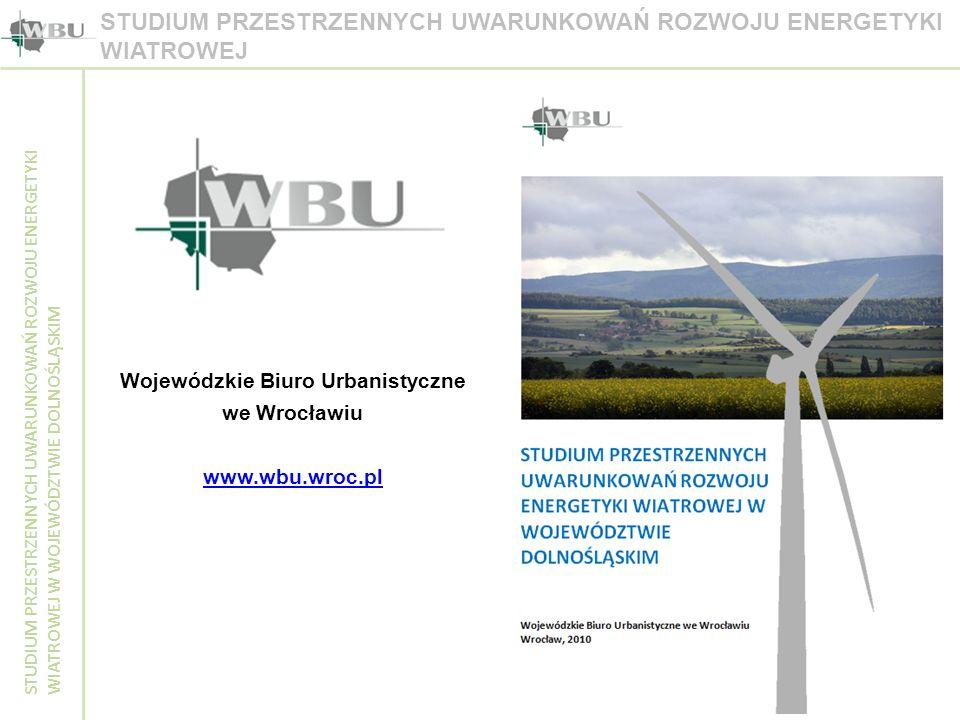 STUDIUM PRZESTRZENNYCH UWARUNKOWAŃ ROZWOJU ENERGETYKI WIATROWEJ W WOJEWÓDZTWIE DOLNOŚLĄSKIM STUDIUM PRZESTRZENNYCH UWARUNKOWAŃ ROZWOJU ENERGETYKI WIAT