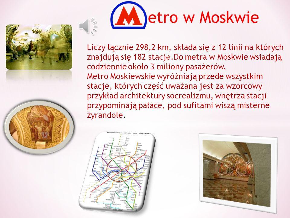 Liczy łącznie 298,2 km, składa się z 12 linii na których znajdują się 182 stacje.Do metra w Moskwie wsiadają codziennie około 3 miliony pasażerów.
