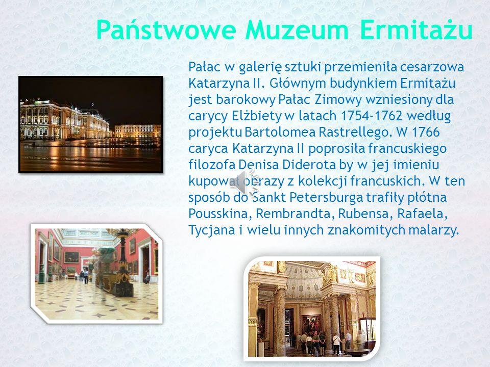 Państwowe Muzeum Ermitażu Pałac w galerię sztuki przemieniła cesarzowa Katarzyna II.