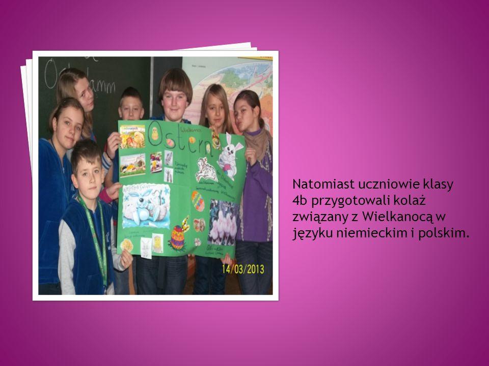 Natomiast uczniowie klasy 4b przygotowali kolaż związany z Wielkanocą w języku niemieckim i polskim.