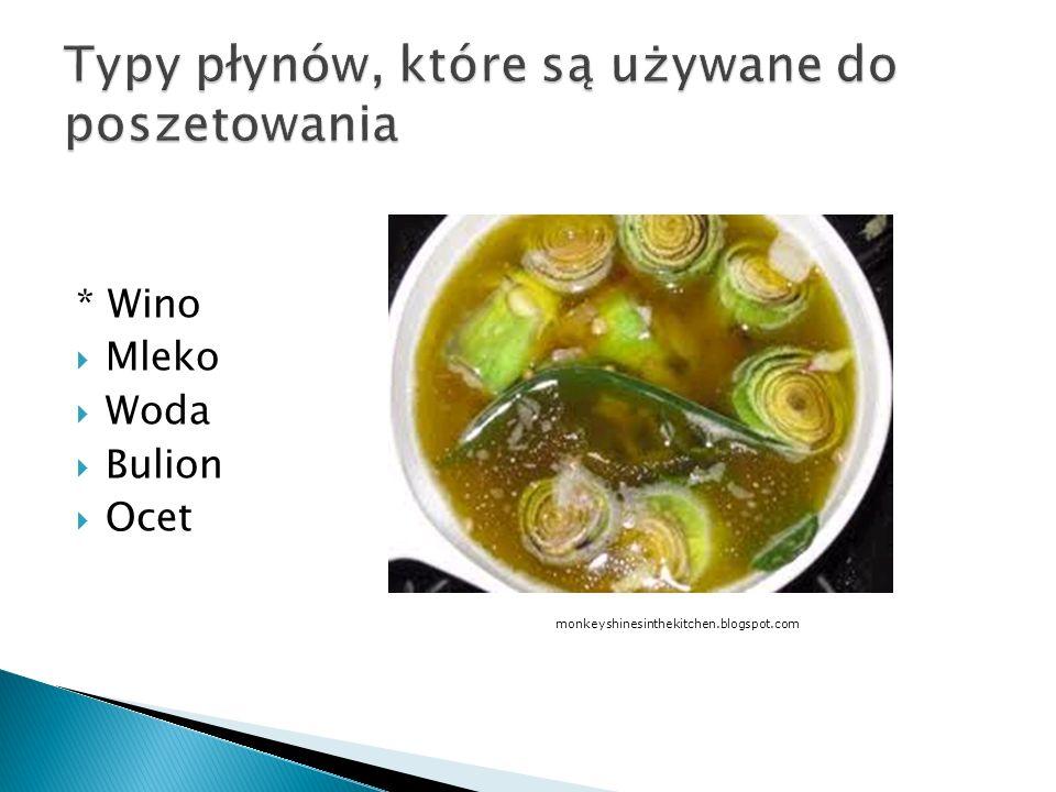 * Wino Mleko Woda Bulion Ocet monkeyshinesinthekitchen.blogspot.com