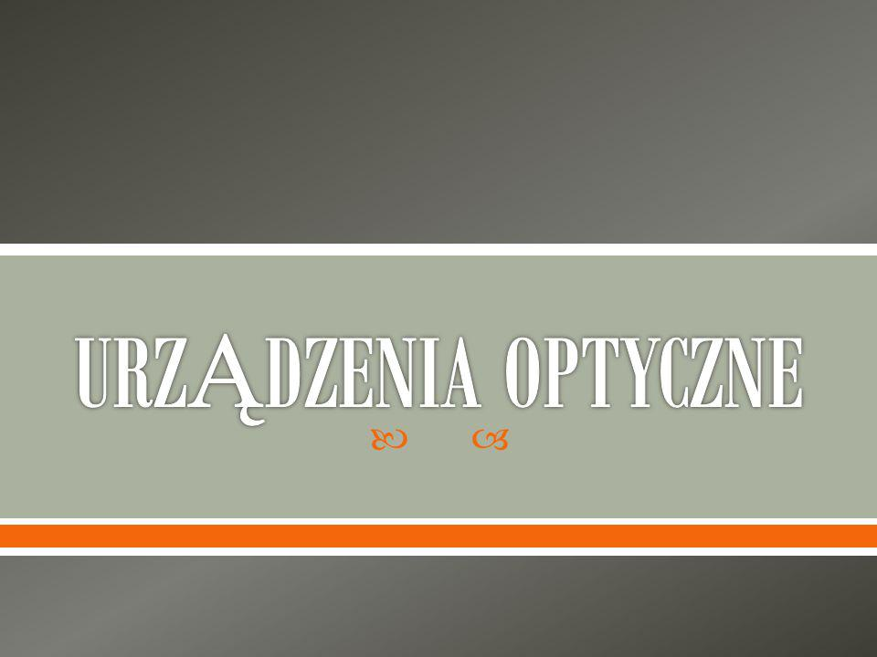 Urządzenie optyczne - urządzenie służące do zmieniania drogi promieni świetlnych, a czasem także promieni niektórych innych form promieniowania elektromagnetycznego.