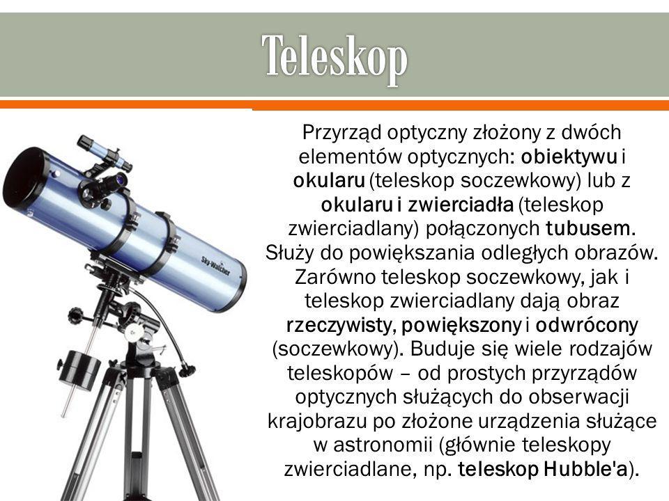 Przyrząd optyczny złożony z dwóch elementów optycznych: obiektywu i okularu (teleskop soczewkowy) lub z okularu i zwierciadła (teleskop zwierciadlany)