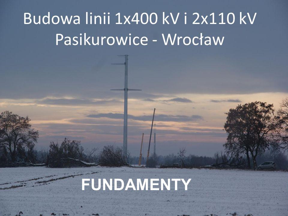 FUNDAMENTY Budowa linii 1x400 kV i 2x110 kV Pasikurowice - Wrocław