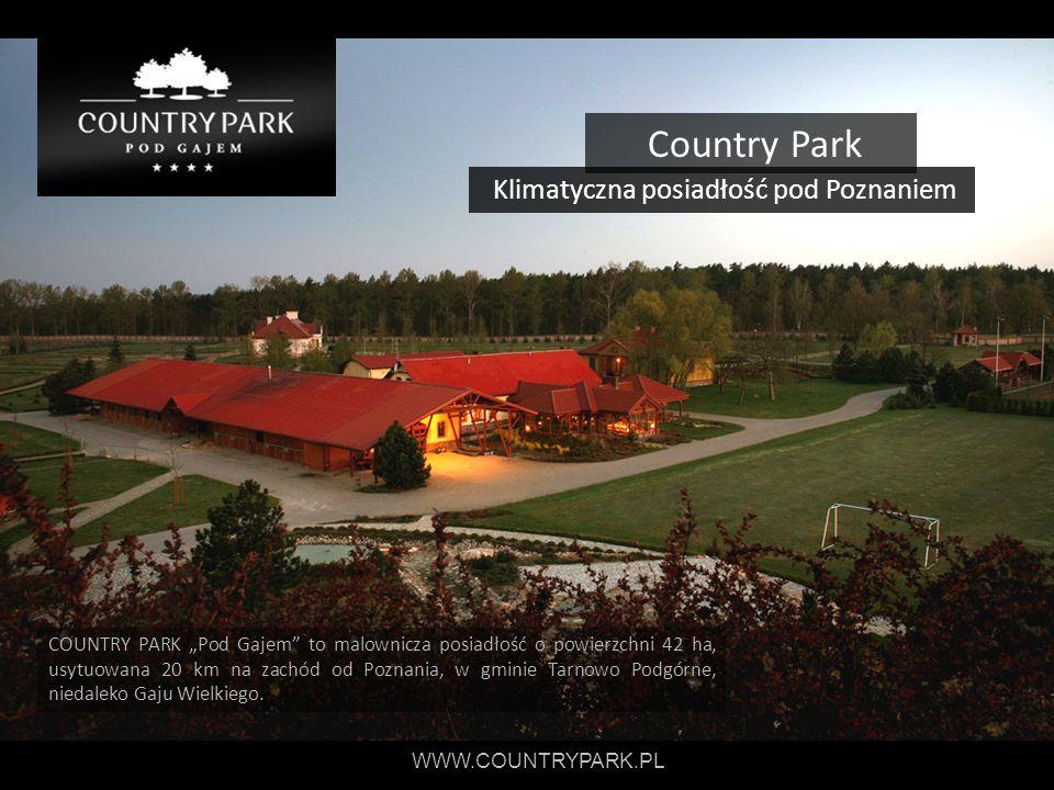 Country Park COUNTRY PARK Pod Gajem to malownicza posiadłość o powierzchni 42 ha, usytuowana 20 km na zachód od Poznania, w gminie Tarnowo Podgórne, n
