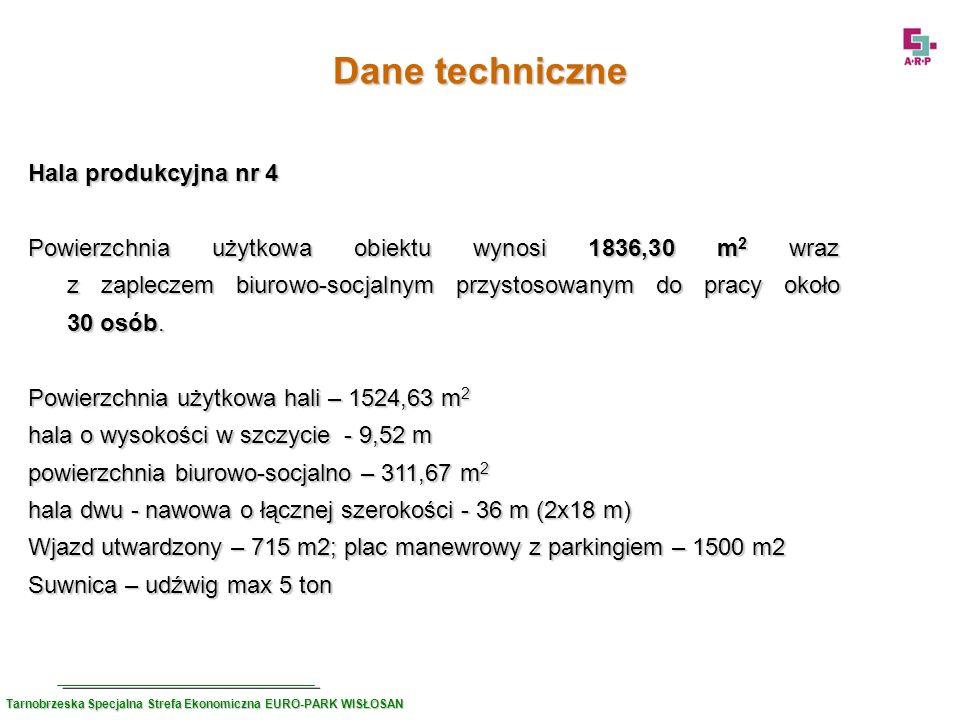Dane techniczne Hala produkcyjna nr 4 Powierzchnia użytkowa obiektu wynosi 1836,30 m 2 wraz z zapleczem biurowo-socjalnym przystosowanym do pracy okoł