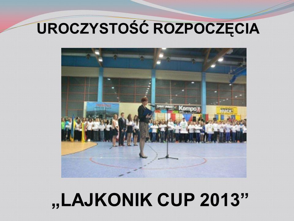 UROCZYSTOŚĆ ROZPOCZĘCIA LAJKONIK CUP 2013