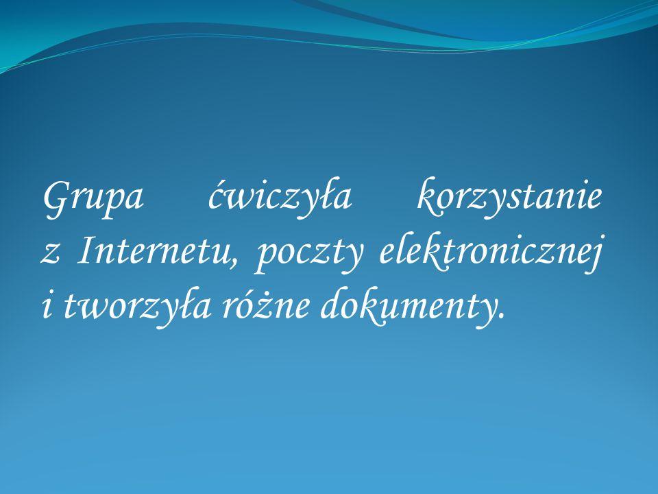 Grupa ćwiczyła korzystanie z Internetu, poczty elektronicznej i tworzyła różne dokumenty.