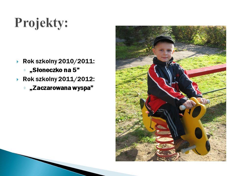 Rok szkolny 2010/2011: Słoneczko na 5 Rok szkolny 2011/2012: Zaczarowana wyspa