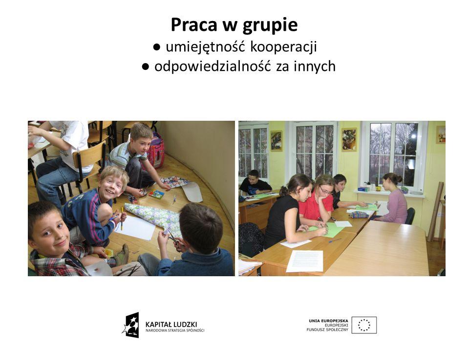 Praca w grupie umiejętność kooperacji odpowiedzialność za innych