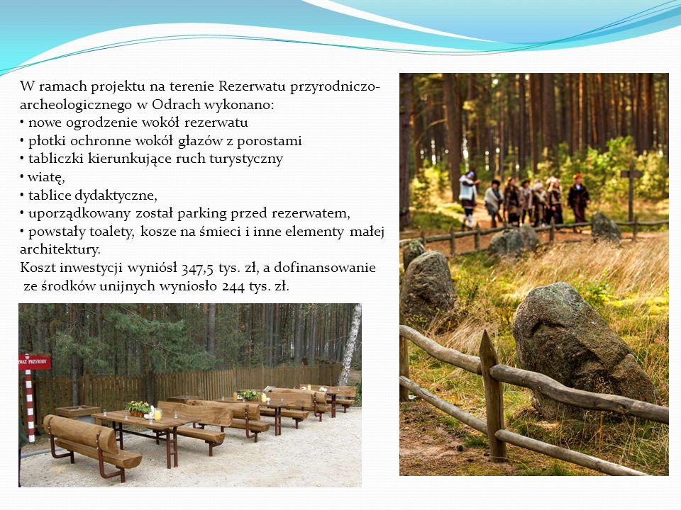 W ramach projektu na terenie Rezerwatu przyrodniczo- archeologicznego w Odrach wykonano: nowe ogrodzenie wokół rezerwatu płotki ochronne wokół głazów