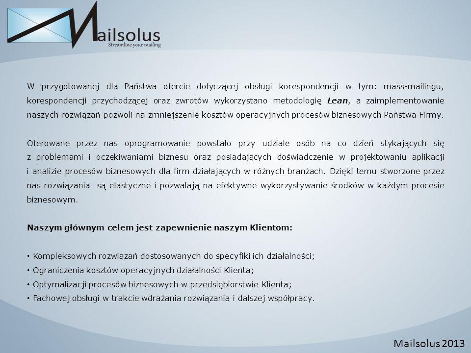 Mailsolus 2013 W przygotowanej dla Państwa ofercie dotyczącej obsługi korespondencji w tym: mass-mailingu, korespondencji przychodzącej oraz zwrotów w