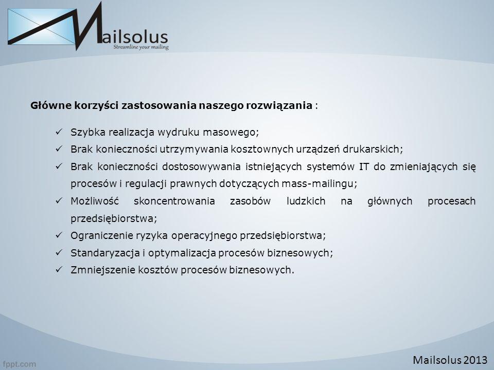 Proponowane rozwiązanie to również: Back-up w zakresie mass-mailingu; Szeroki zakres raportowania (m.in.