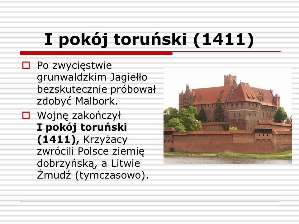 I pokój toruński (1411) Po zwycięstwie grunwaldzkim Jagiełło bezskutecznie próbował zdobyć Malbork. Wojnę zakończył I pokój toruński (1411), Krzyżacy